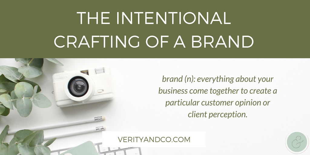 The Intentional Crafting of a Brand