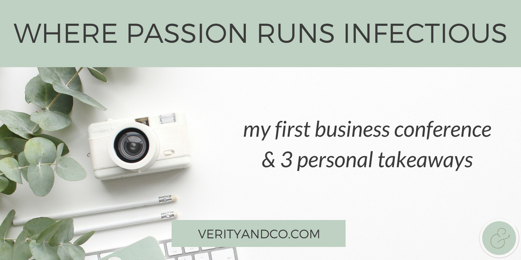 Where Passion Runs Infectious: My First Business Conference & 3 Personal Takeaways