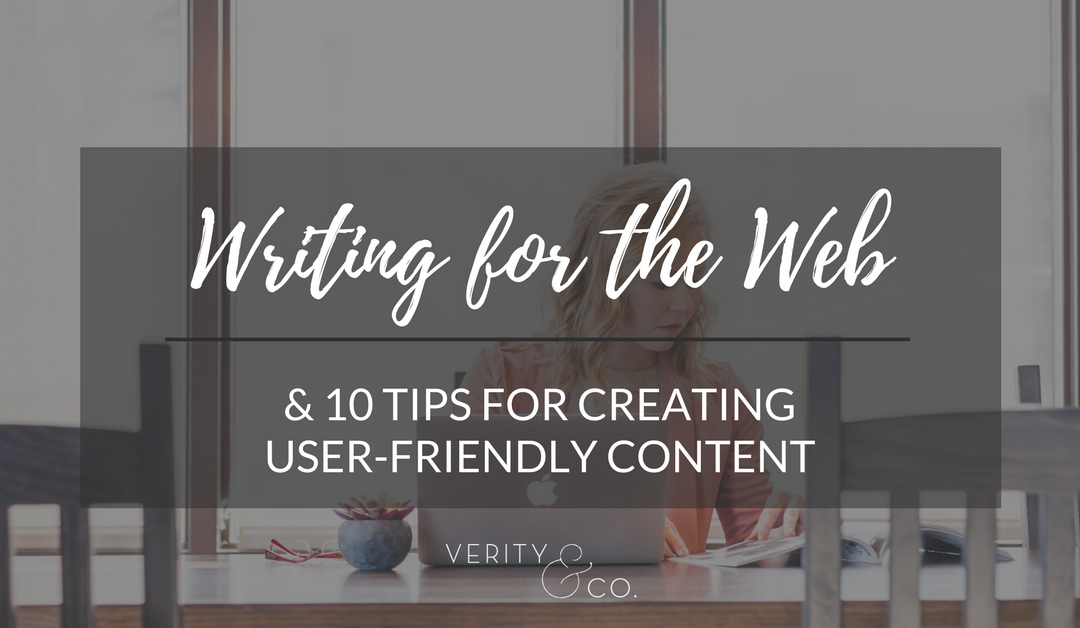 Writing for the Web & 10 Tips for Creating User-Friendly Content