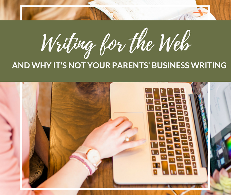 Writing for the Web & Why It's Not Your Parents' Business Writing