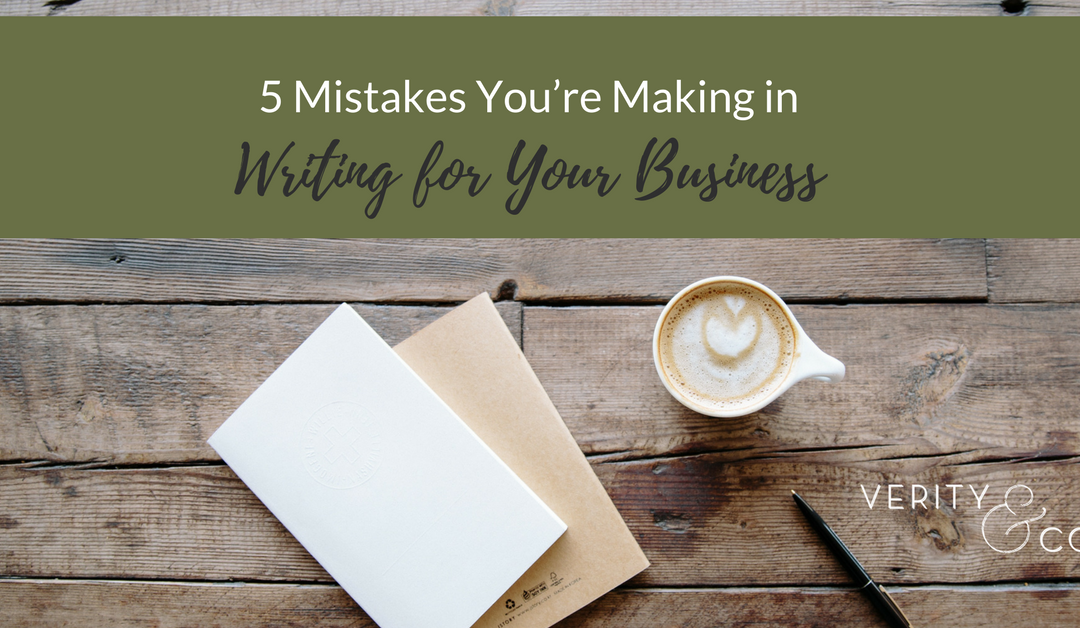5 Mistakes You're Making in Writing for Your Business