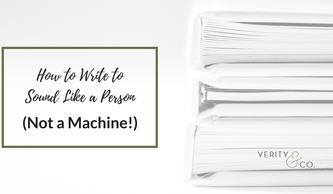 How to Write to Sound Like a Person (Not a Machine!)