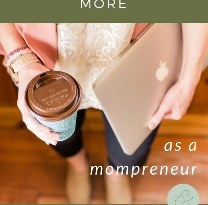3 Personal Hacks for Accomplishing More as Mompreneur
